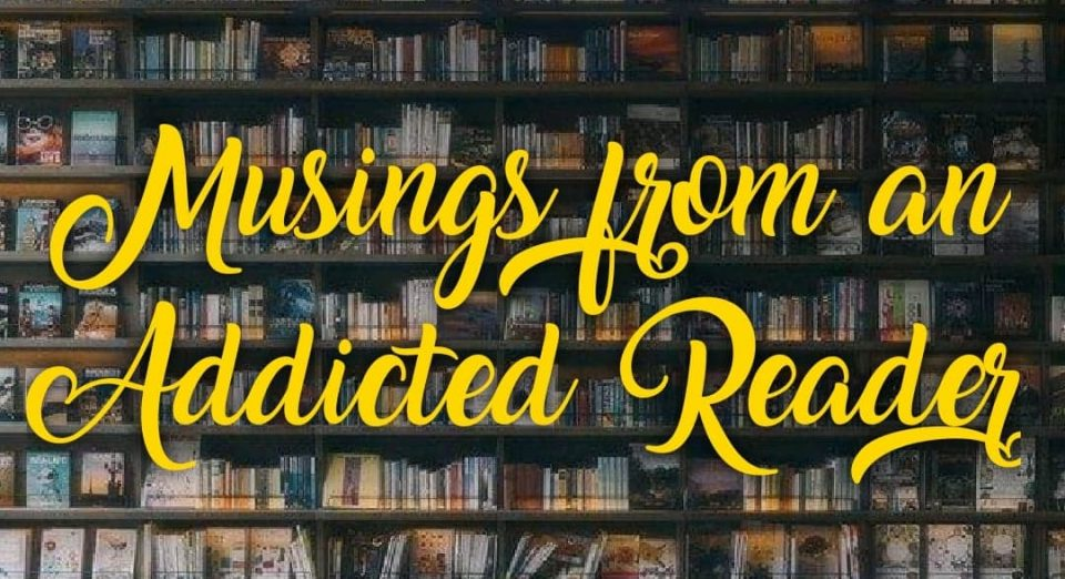 Musings From An Addicted Reader